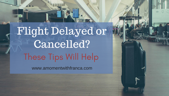 Flight Delayed or Cancelled? These Tips Will Help