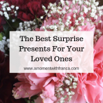 The Best Surprise Presents For Your Loved Ones