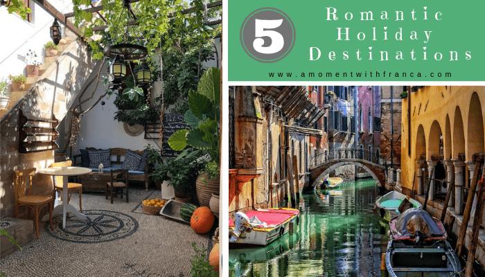 5 Romantic Holiday Destinations