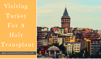 Visiting Turkey For A Hair Transplant