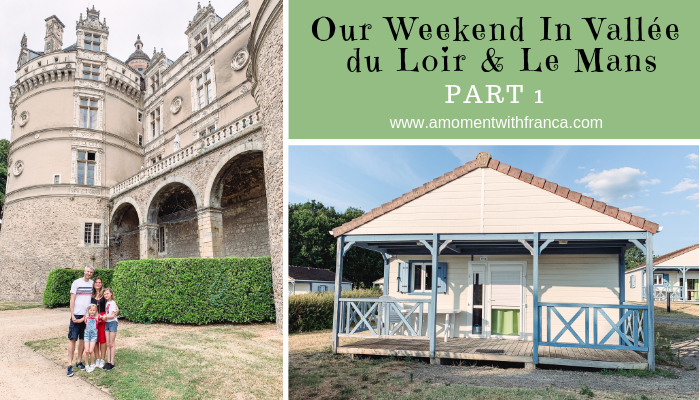Our Weekend In Vallée du Loir & Le Mans – Part 1