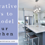 Innovative Ways to Remodel Your Kitchen