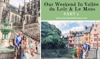Our Weekend In Vallée du Loir & Le Mans – Part 2