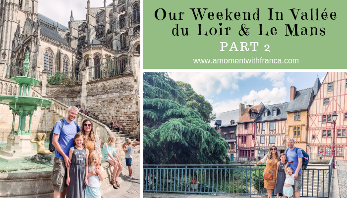 Our Weekend In Vallée du Loir & Le Mans – Part 2