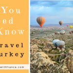 All You Need To Know To Travel To Turkey