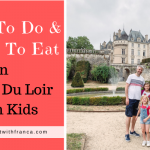 What To Do & Where To Eat in Vallee Du Loir With Kids