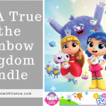Win A True and the Rainbow Kingdom Bundle