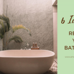 6 Ideas to Revamp Your Bathroom