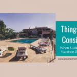 Things To Consider When Looking For Vacation Rentals
